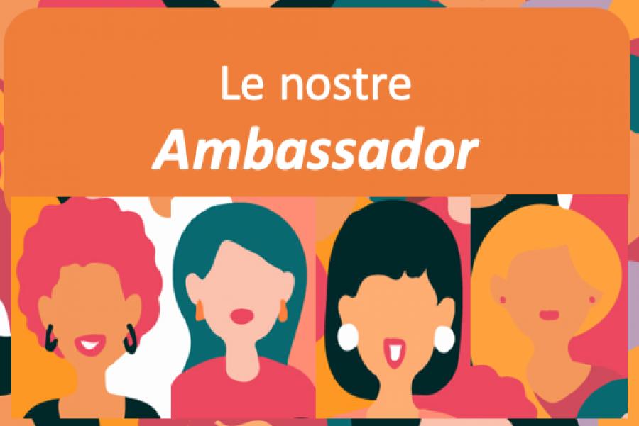 Vi presentiamo le nostre Ambassador!